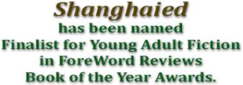 Shanghaied by David Paul Collins named Finalsit in ForeWord Book of the Year.